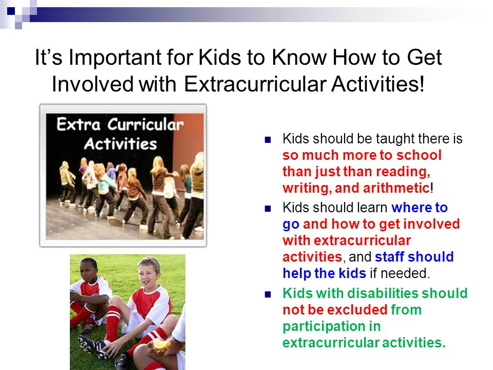 It's Important for Kids to Know How to Get Involved with Extracurricular Activities!