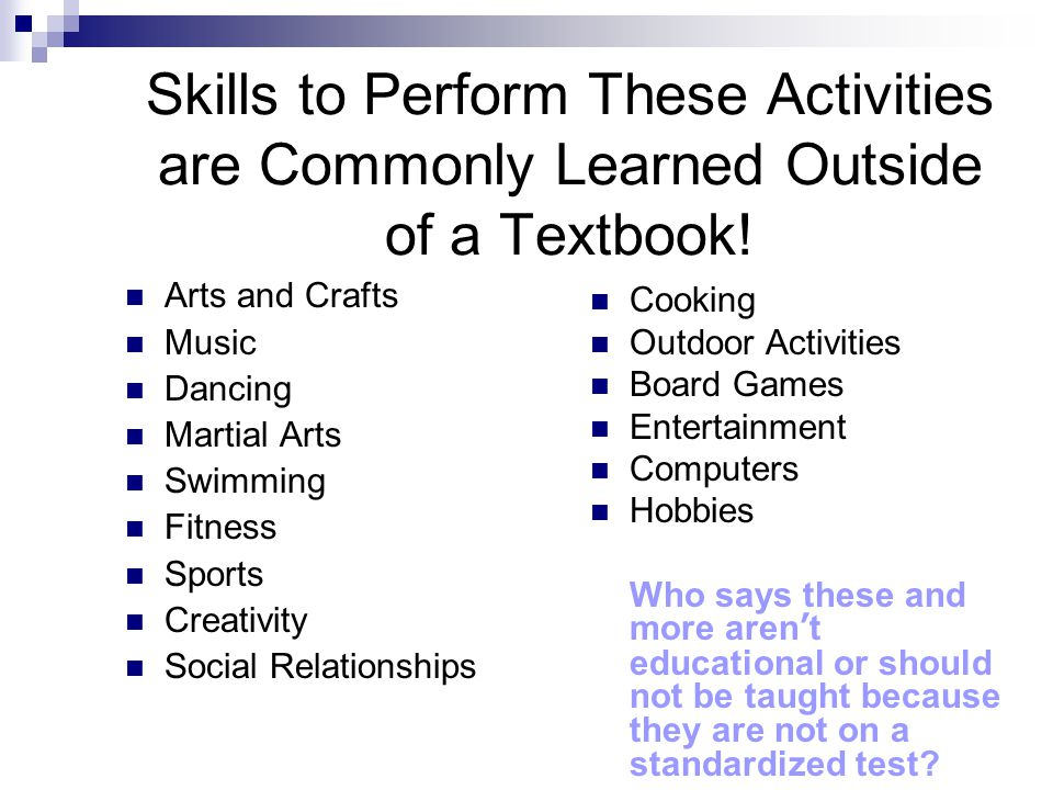 Skills to Perform These Activities are Commonly Learned Outside of a Textbook!