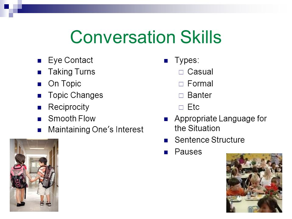 Conversation Skills Eye Contact Taking Turns On Topic Topic Changes