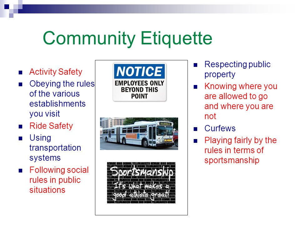 Community Etiquette Respecting public property Activity Safety