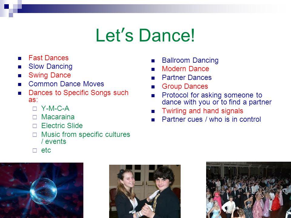 Let's Dance! Fast Dances Ballroom Dancing Slow Dancing Modern Dance
