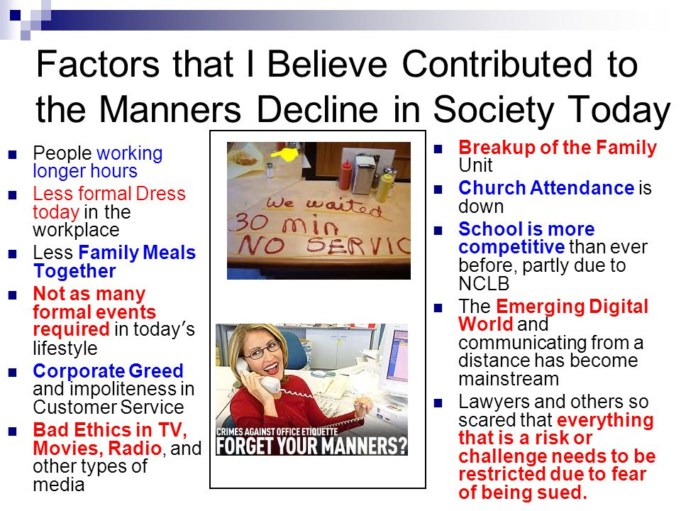 Factors that I Believe Contributed to the Manners Decline in Society Today