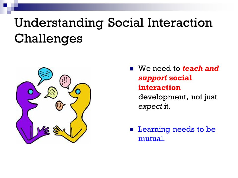 Understanding Social Interaction Challenges