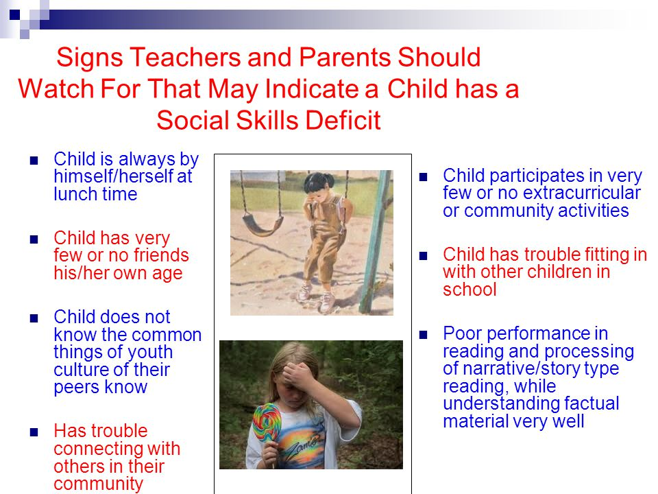 Signs Teachers and Parents Should Watch For That May Indicate a Child has a Social Skills Deficit