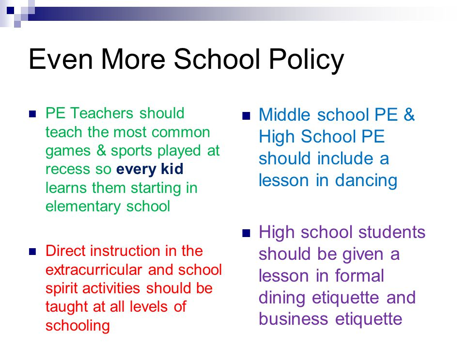 Even More School Policy
