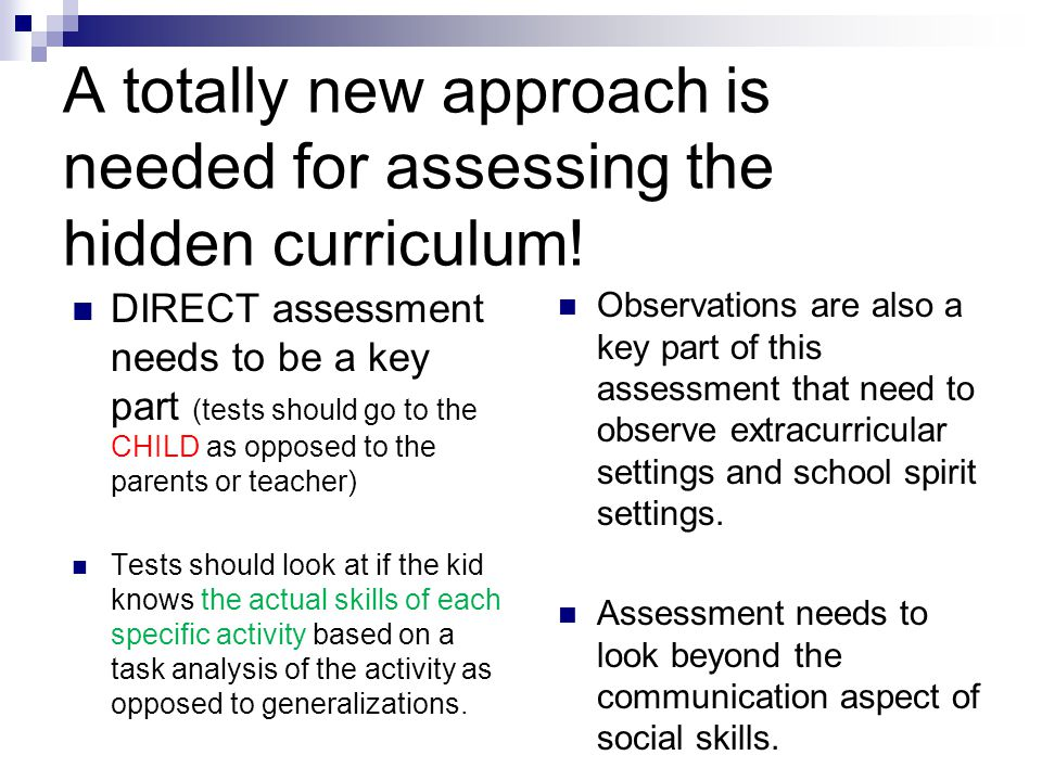 A totally new approach is needed for assessing the hidden curriculum!