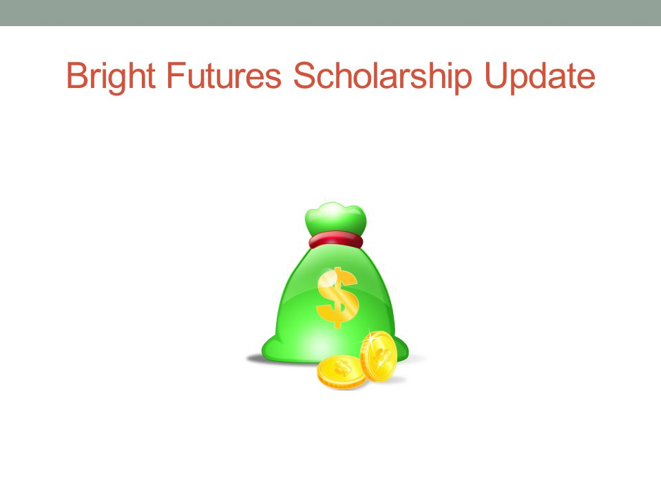 Bright Futures Scholarship Update