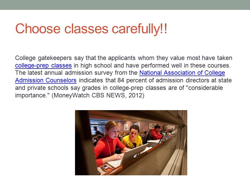 Choose classes carefully!!