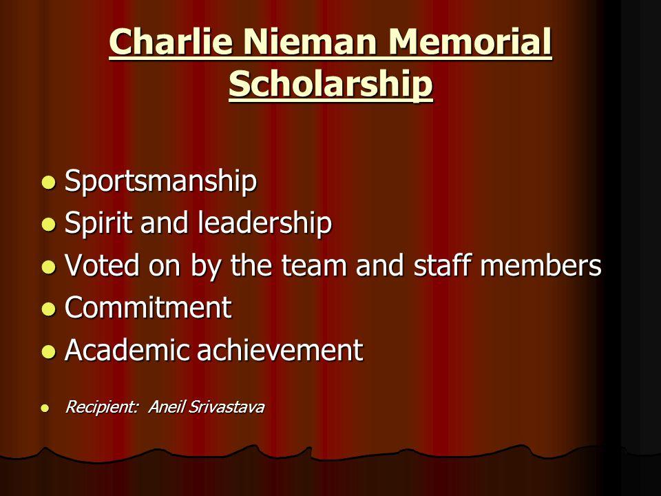 Charlie Nieman Memorial Scholarship