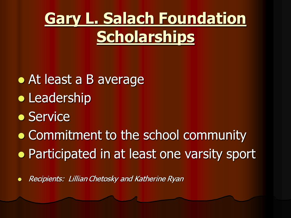 Gary L. Salach Foundation Scholarships