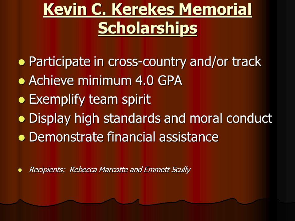 Kevin C. Kerekes Memorial Scholarships