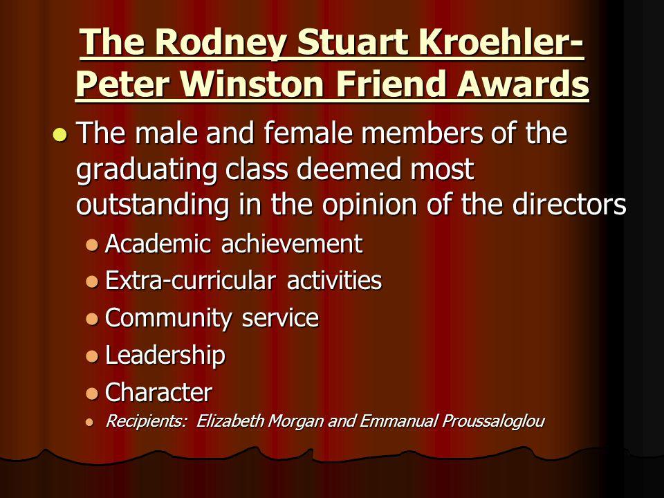 The Rodney Stuart Kroehler-Peter Winston Friend Awards