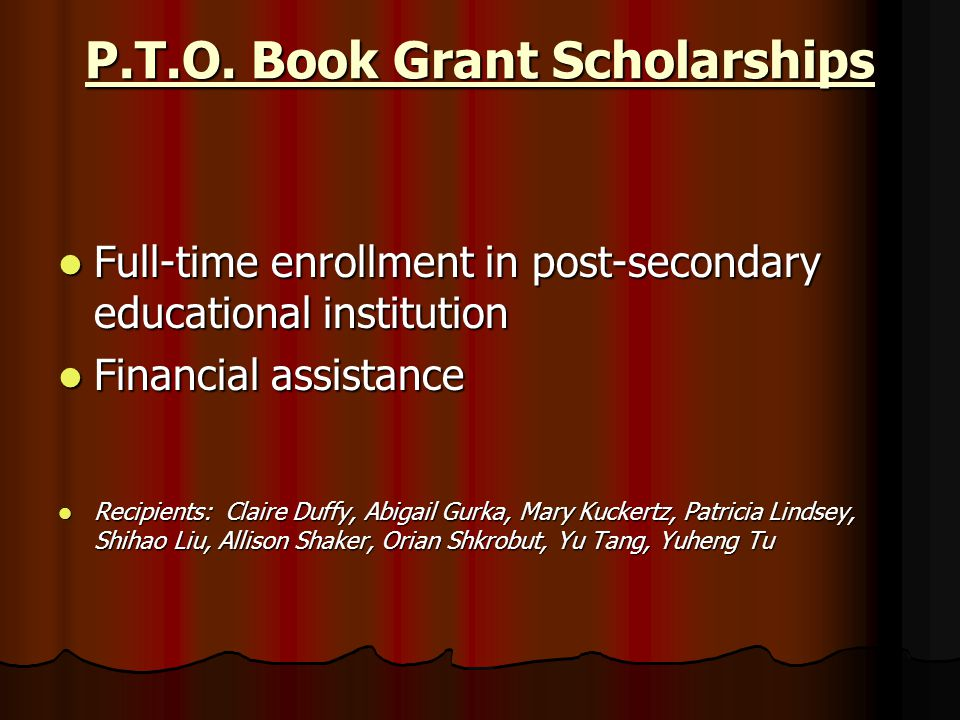 P.T.O. Book Grant Scholarships