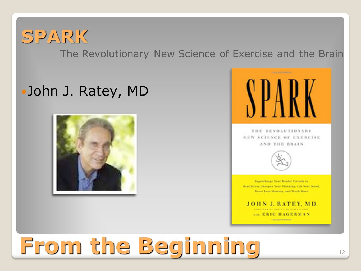 From the Beginning SPARK John J. Ratey, MD