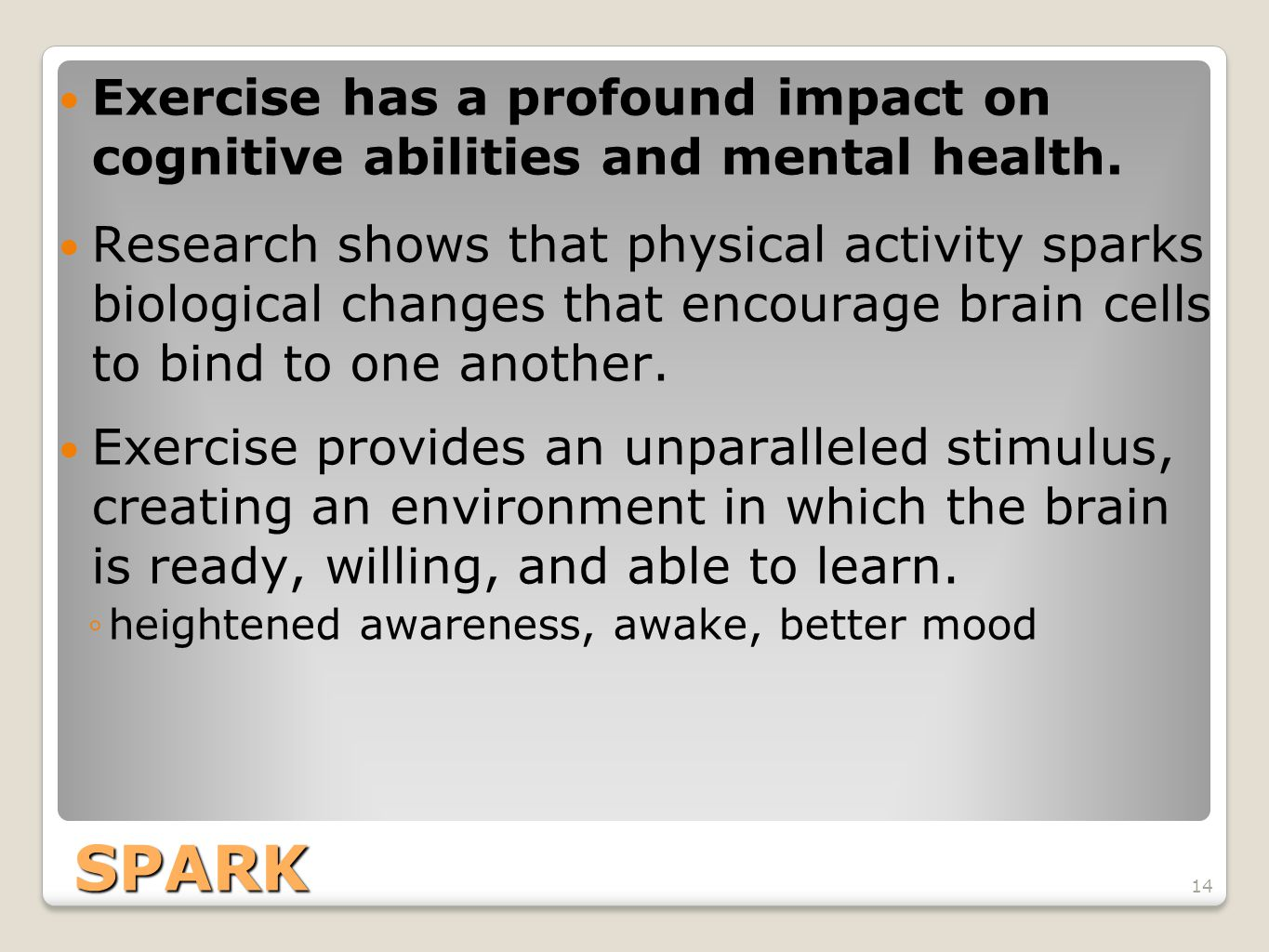 Exercise has a profound impact on cognitive abilities and mental health.