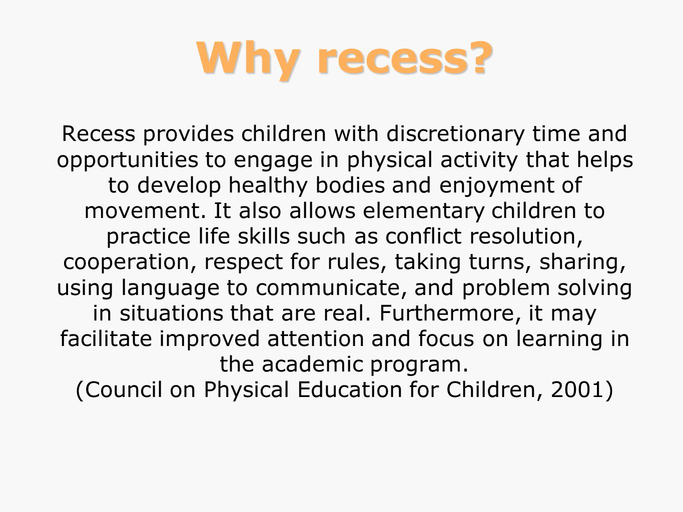 Why recess