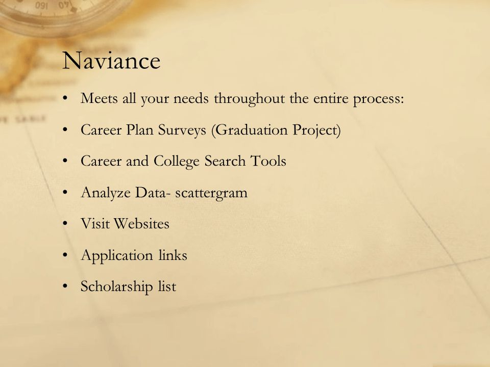 Naviance Meets all your needs throughout the entire process: