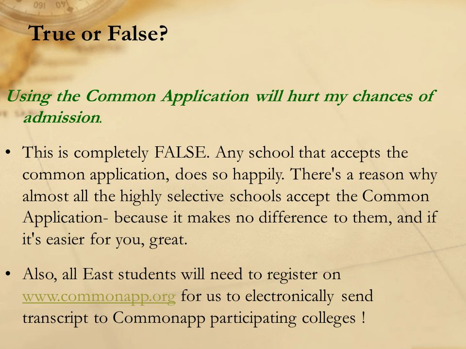 True or False Using the Common Application will hurt my chances of admission.