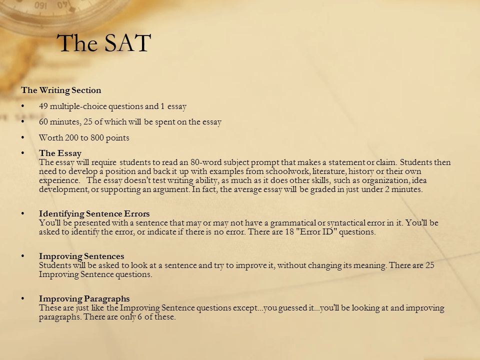 The SAT The Writing Section 49 multiple-choice questions and 1 essay
