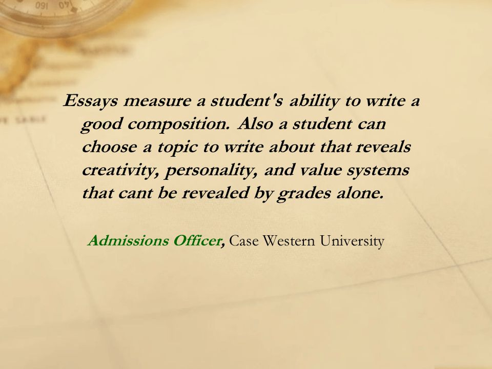 Essays measure a student s ability to write a good composition
