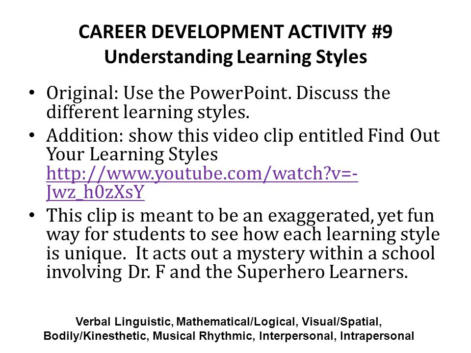 CAREER DEVELOPMENT ACTIVITY #9 Understanding Learning Styles