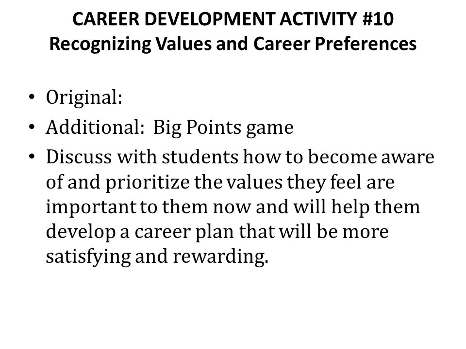 CAREER DEVELOPMENT ACTIVITY #10 Recognizing Values and Career Preferences