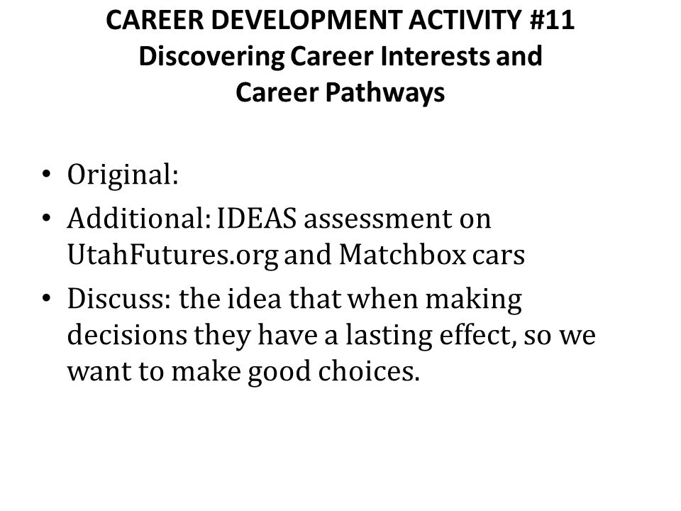 CAREER DEVELOPMENT ACTIVITY #11 Discovering Career Interests and Career Pathways