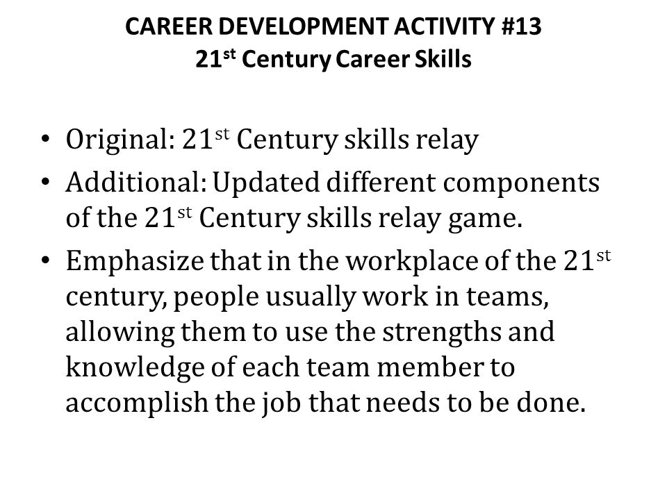 CAREER DEVELOPMENT ACTIVITY #13 21st Century Career Skills