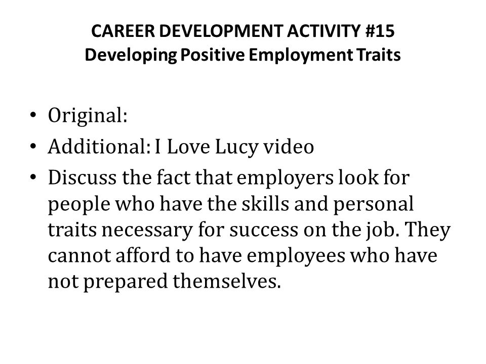 CAREER DEVELOPMENT ACTIVITY #15 Developing Positive Employment Traits