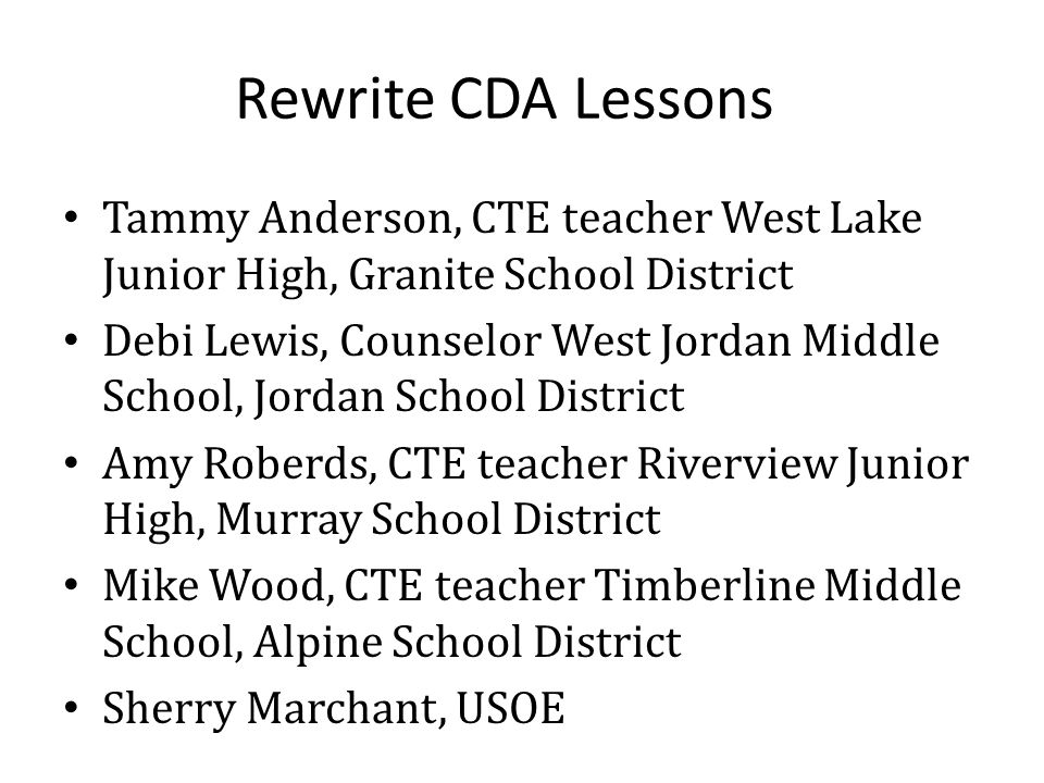 Rewrite CDA Lessons Tammy Anderson, CTE teacher West Lake Junior High, Granite School District.