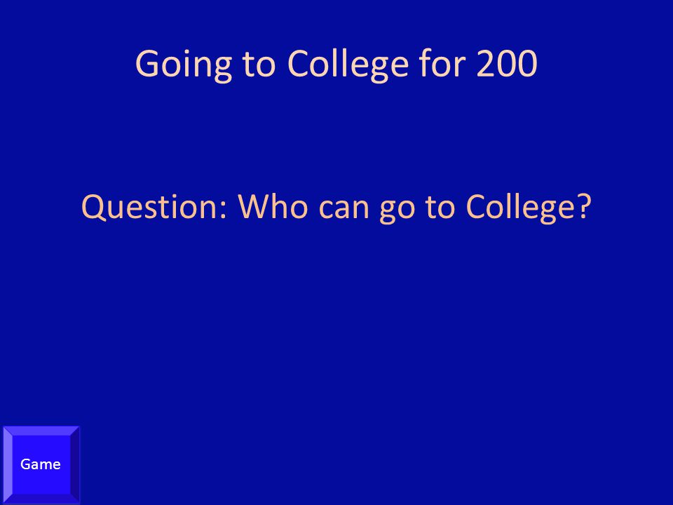 Question: Who can go to College