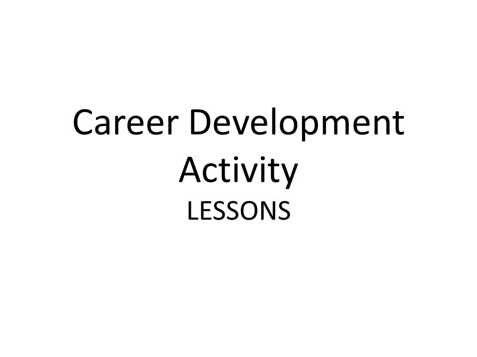 Career Development Activity LESSONS