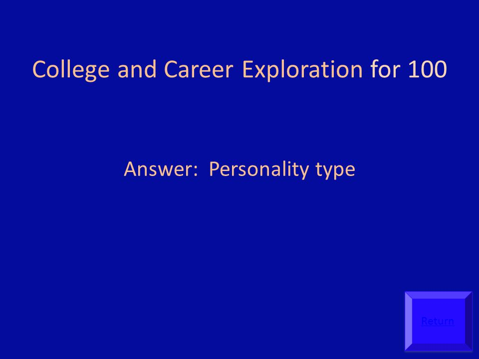 College and Career Exploration for 100