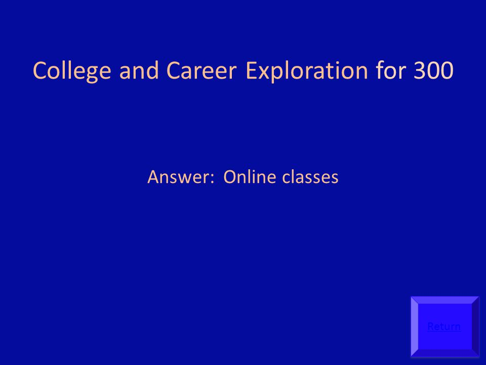 College and Career Exploration for 300