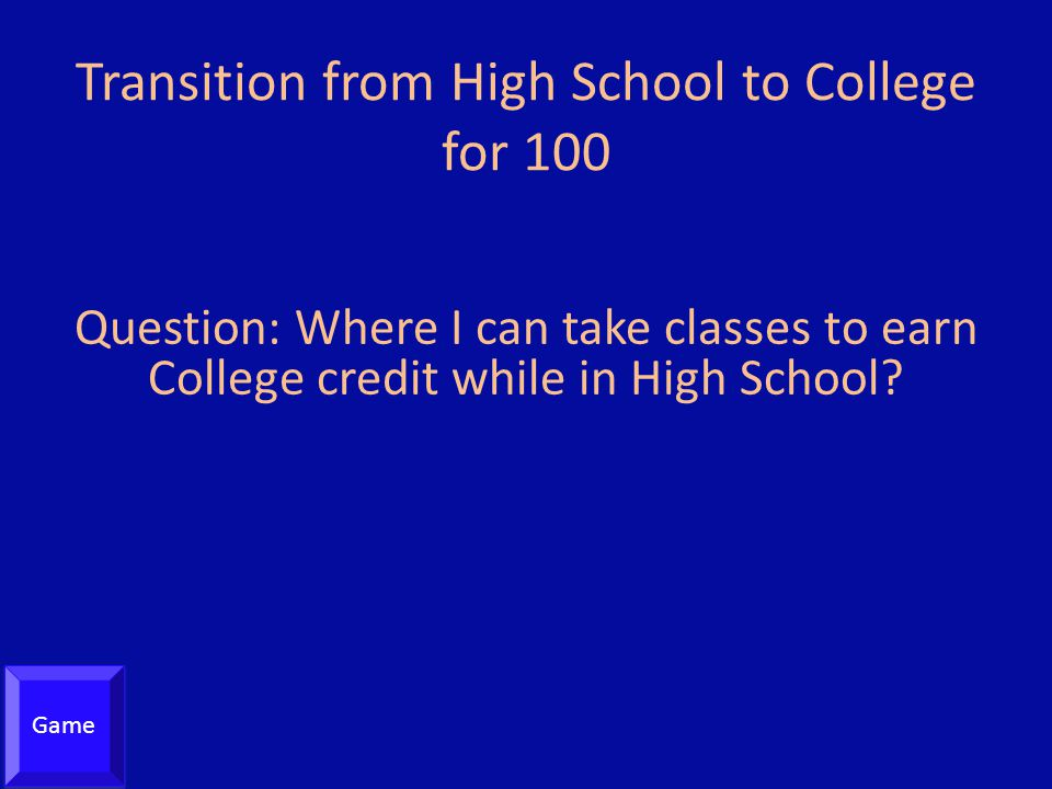 Transition from High School to College for 100