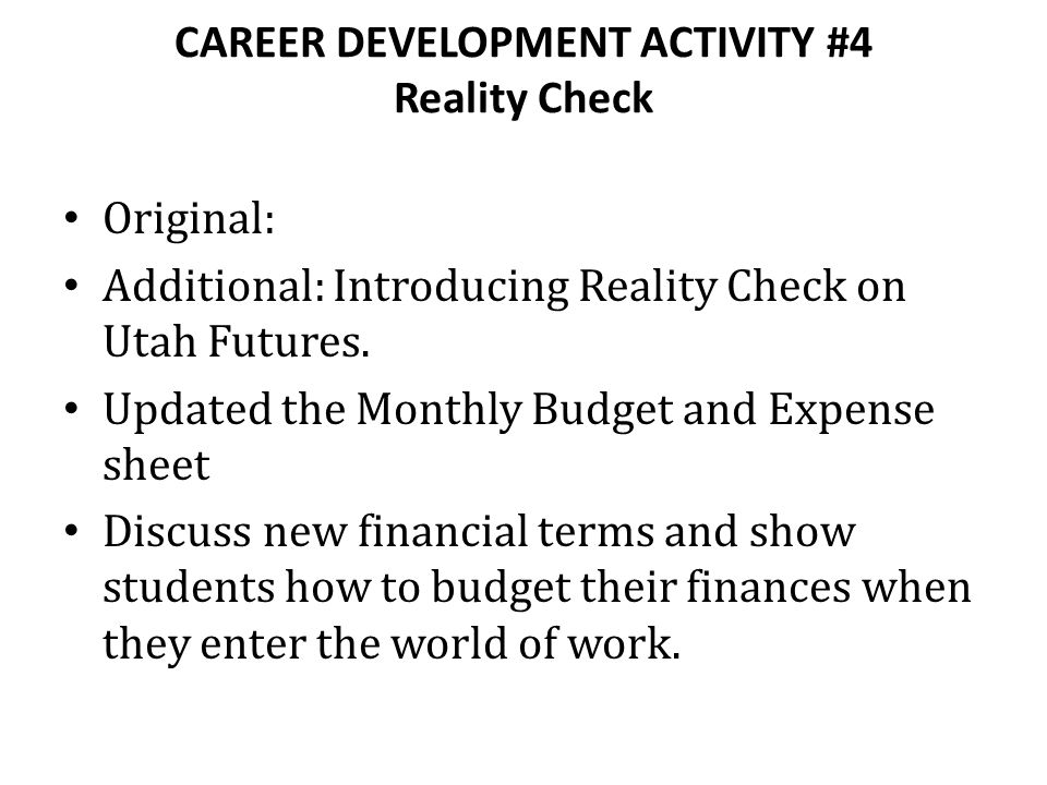 CAREER DEVELOPMENT ACTIVITY #4 Reality Check