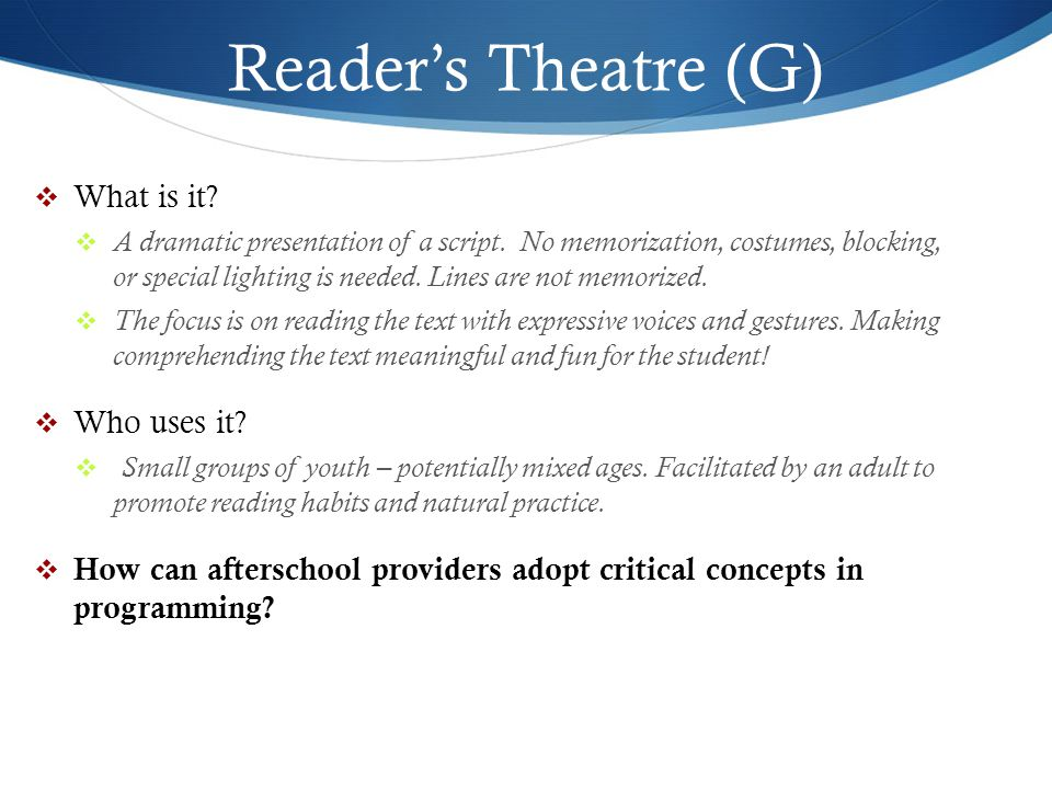 Reader's Theatre (G) What is it Who uses it