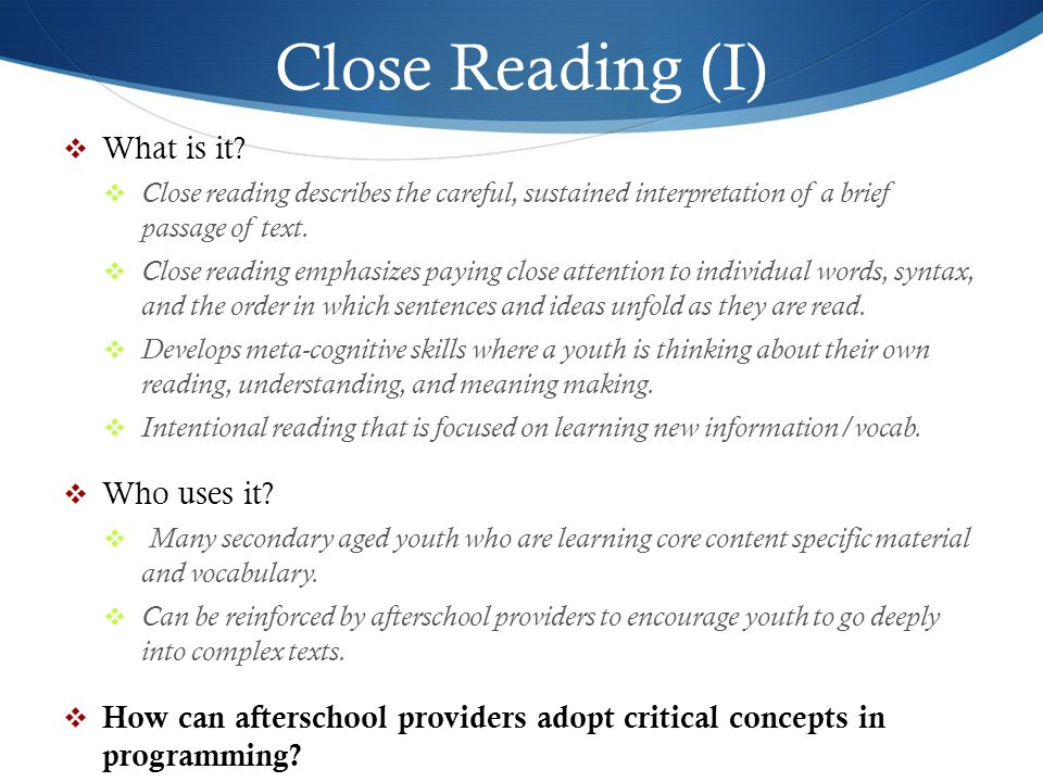 Close Reading (I) What is it Who uses it