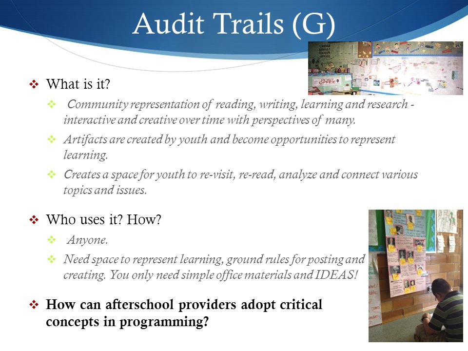 Audit Trails (G) What is it Who uses it How