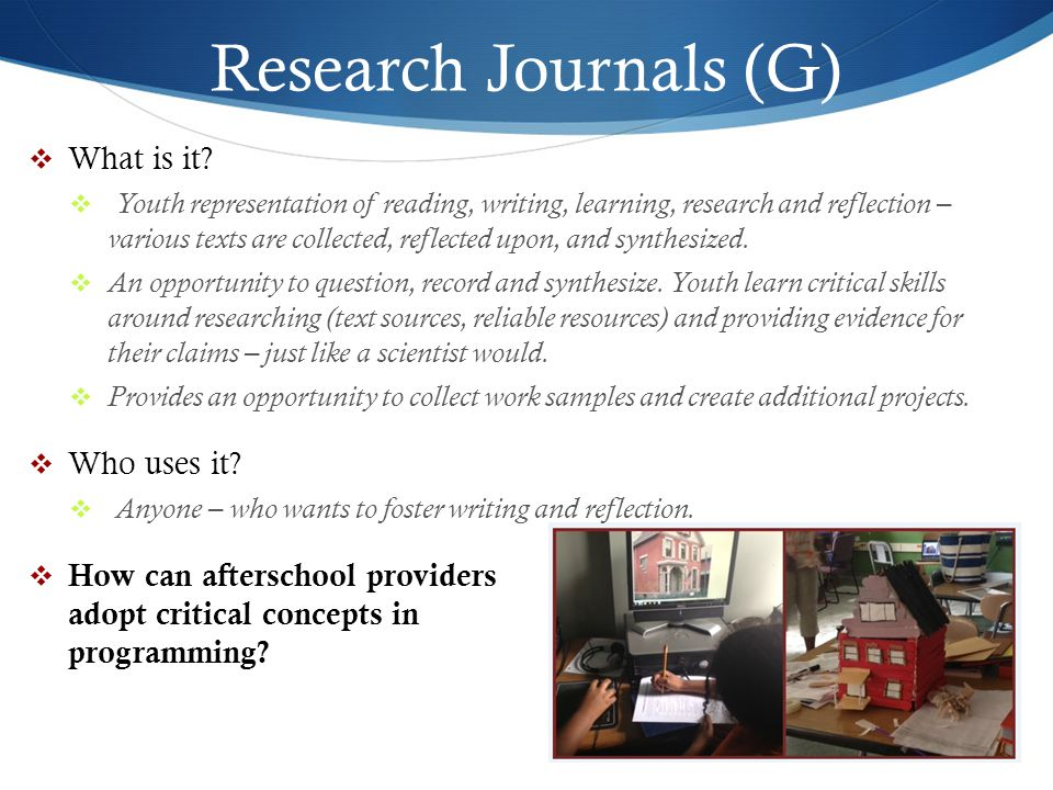 Research Journals (G) What is it Who uses it