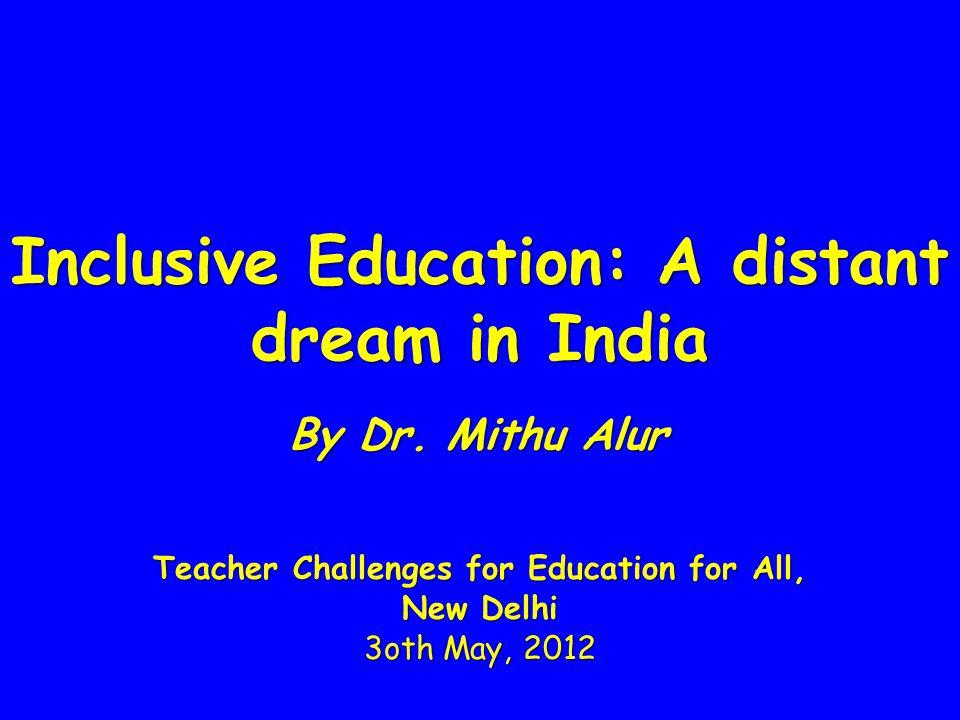 Inclusive Education: A distant dream in India