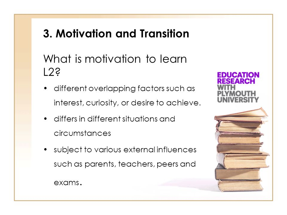3. Motivation and Transition