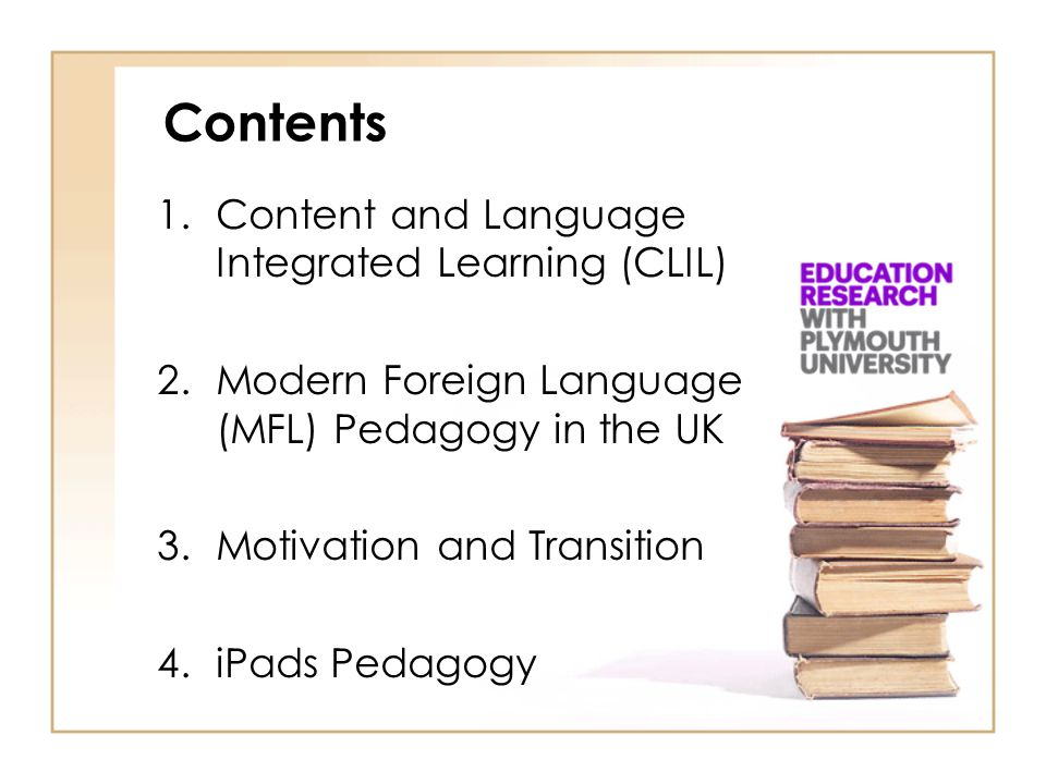 Contents Content and Language Integrated Learning (CLIL)