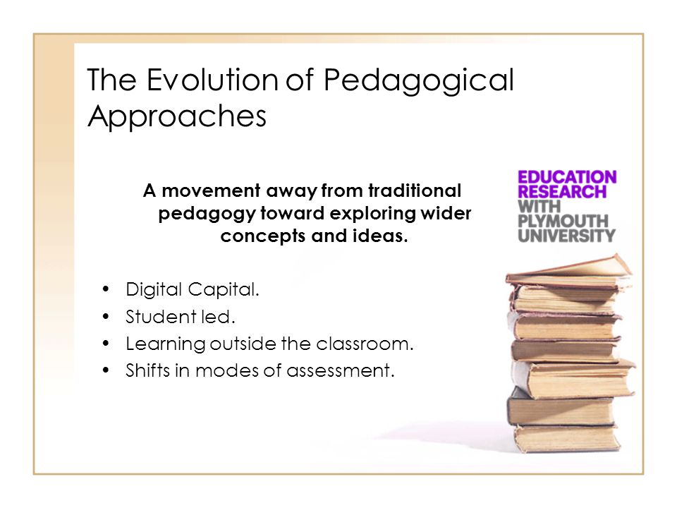 The Evolution of Pedagogical Approaches