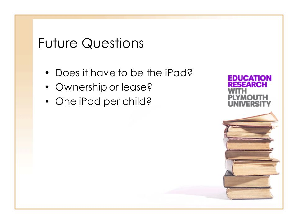 Future Questions Does it have to be the iPad Ownership or lease