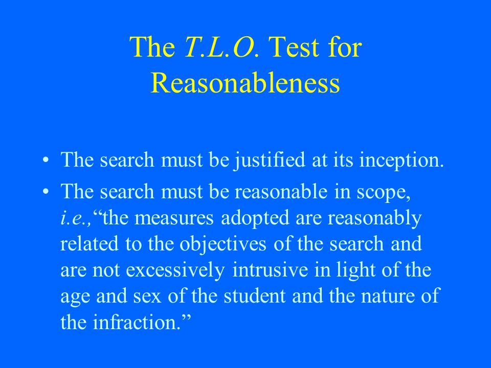 The T.L.O. Test for Reasonableness
