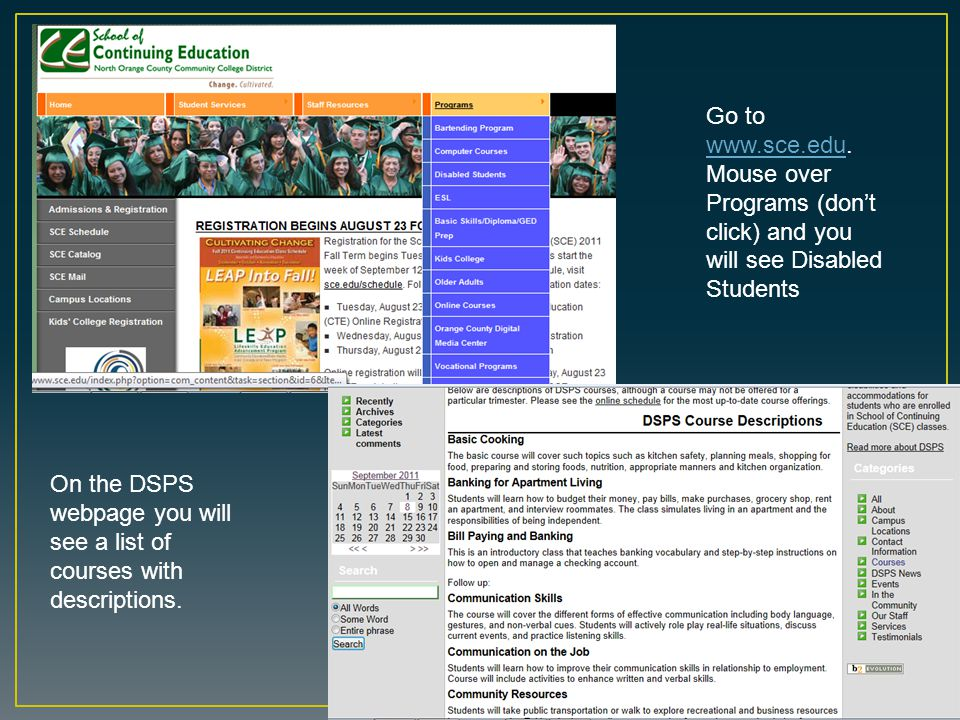 Go to www.sce.edu. Mouse over Programs (don't click) and you will see Disabled Students