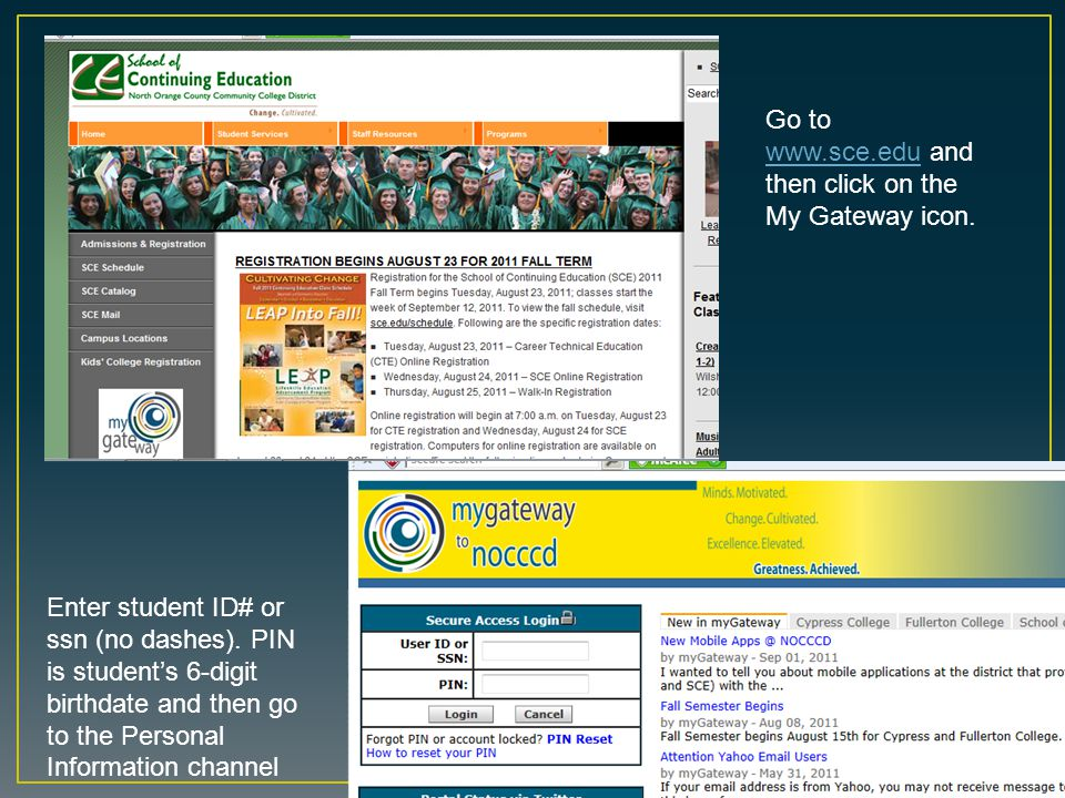 Go to www.sce.edu and then click on the My Gateway icon.