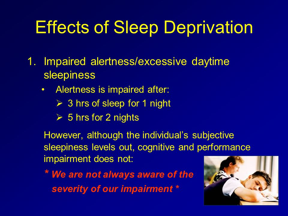 the effects of sleep deprivation There have been many studies into the effects of sleep deprivation, but we still  have a lot more to learn about its effects on our minds.