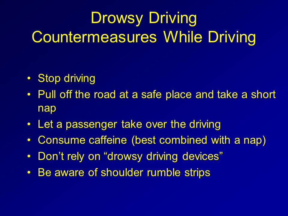 Drowsy Driving Countermeasures While Driving